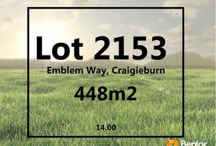 Lot 2153, Emblem Way, Craigieburn, Vic 3064