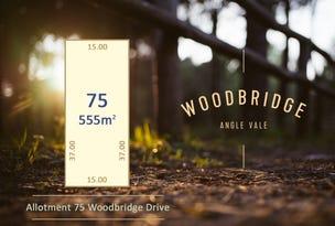 Lot 75 Woodbridge Drive, Angle Vale, SA 5117